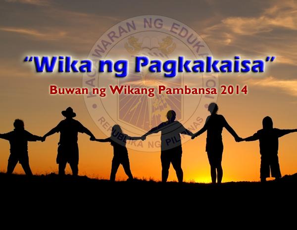 2014 Buwan ng Wikang Pambansa as Wika ng Pagkakaisa  Language of Unity    Buwan Ng Wika 2014 Tula