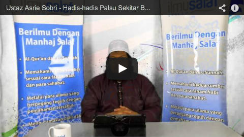 Ustaz Asrie Sobri – Hadis-hadis Palsu Sekitar Bulan Ramadan