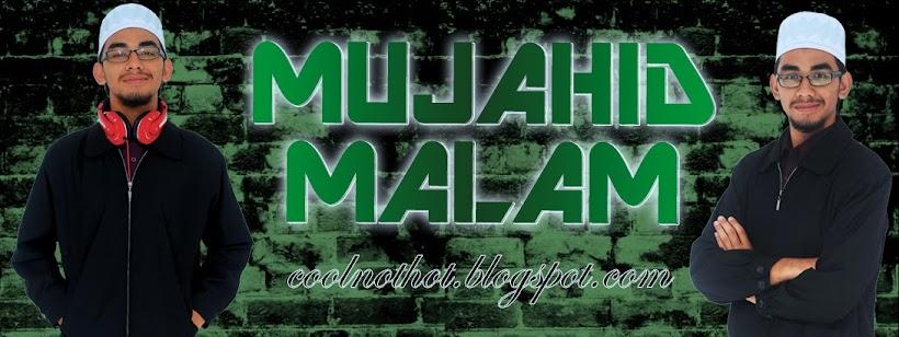 MUJAHID MALAM