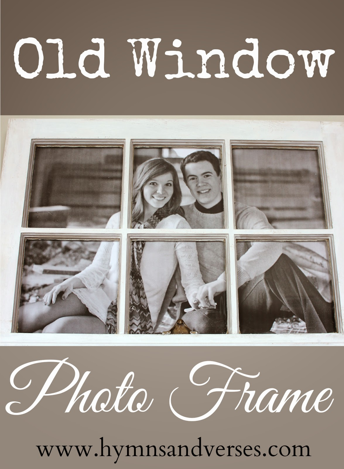 Hymns And Verses How To Turn An Old Window Into A Photo Frame