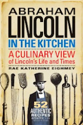 My Culinary Biography of Abraham LIncoln