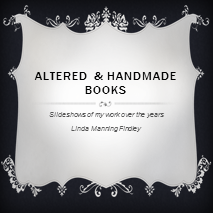 Altered & Handmade Books Slide Shows