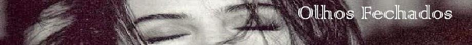 Olhos Fechados
