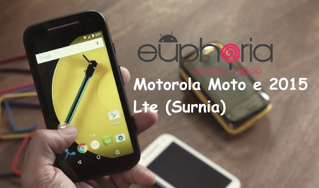 Euphoria Os rom on Moto e 2015 lte(Surnia)