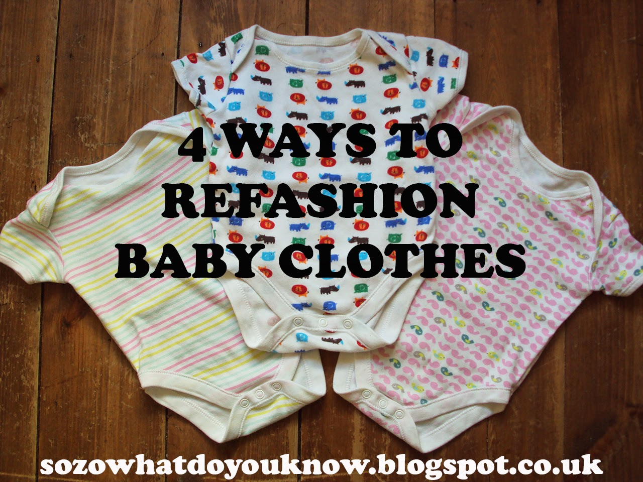 So Zo Refashion Friday 4 Ways To Refashion Baby Clothes