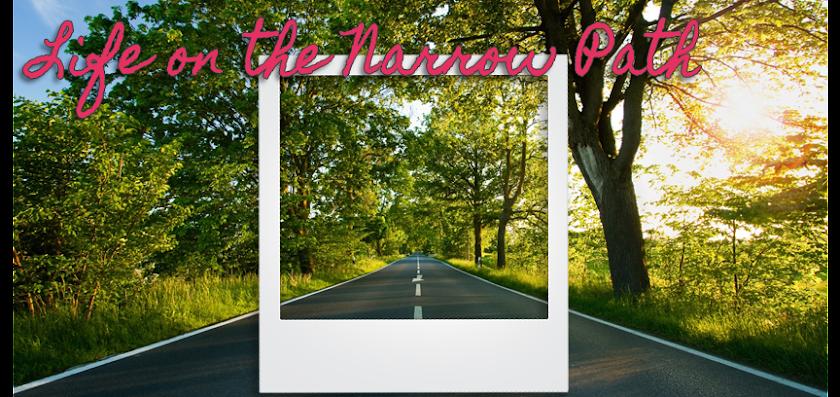 Life on the Narrow Path