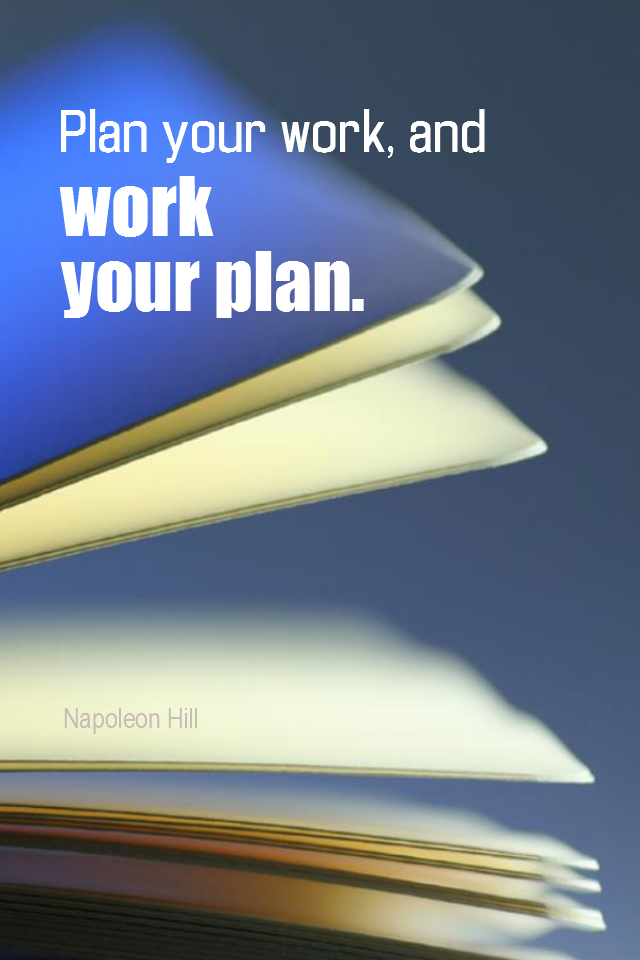 visual quote - image quotation for PLANNING - Plan your work, and work your plan. - Napoleon Hill