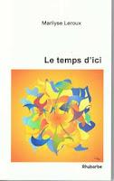 Marilyse leroux, Le temps d'ici, Ed. Rhubarbe