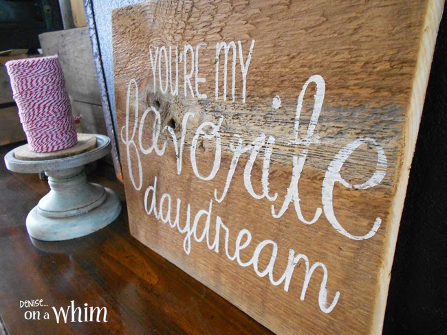 You're My Favorite Daydream Salvaged Wood Sign from Denise on a Whim