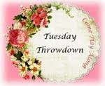 Tuesday Throwdown Challenge