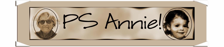 P.S. Annie!
