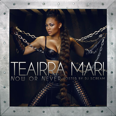 Teairra Mari - Now Or Never