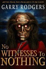 No Witnesses To Nothing (Garry Rodgers)