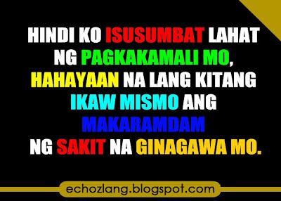 Hahayaan na kitang ikaw mismo ang makaramdam ng sakit na ginagawa mo Ikaw Na Maganda Quotes