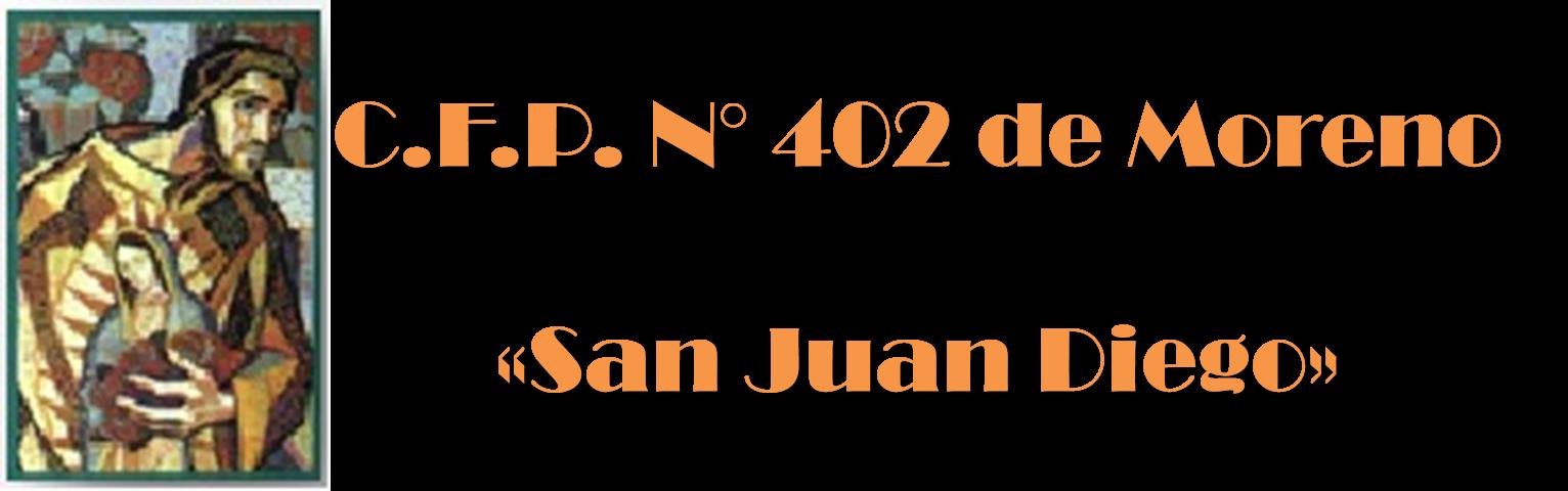 """CFP 402 MORENO """"SAN JUAN DIEGO"""""""