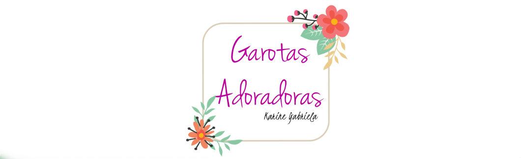 GAROTAS ADORADORAS
