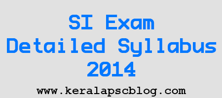 Kerala PSC Sub Inspector Exam Detailed Syllabus 2014