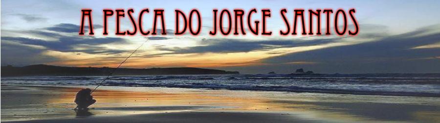 A Pesca do Jorge Santos