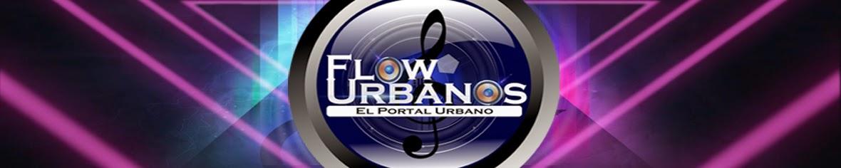 Flow Urbanos | El Portal Urbano
