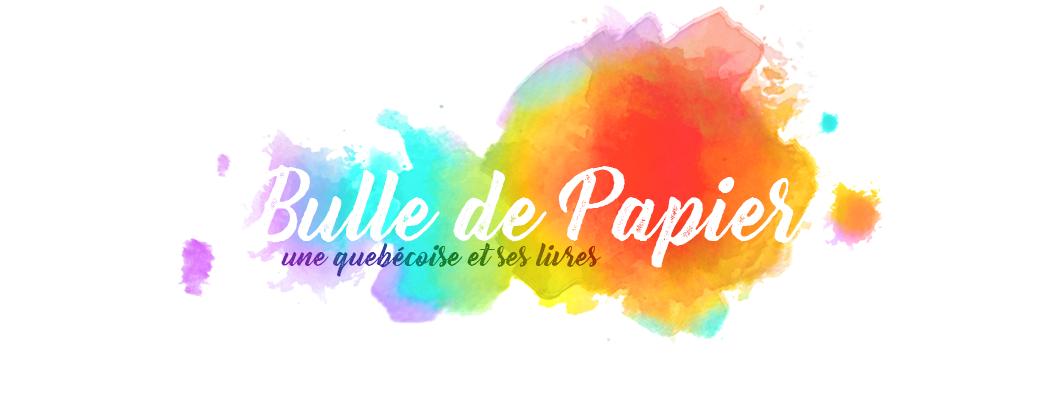 Bulle de papier: Une québécoise et ses livres