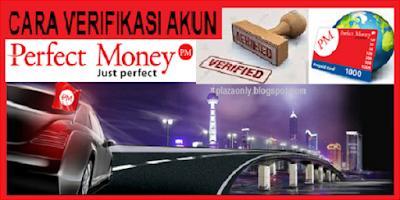 Verifikasi Akun Perfect Money Anda dengan Cara Paling Mudah