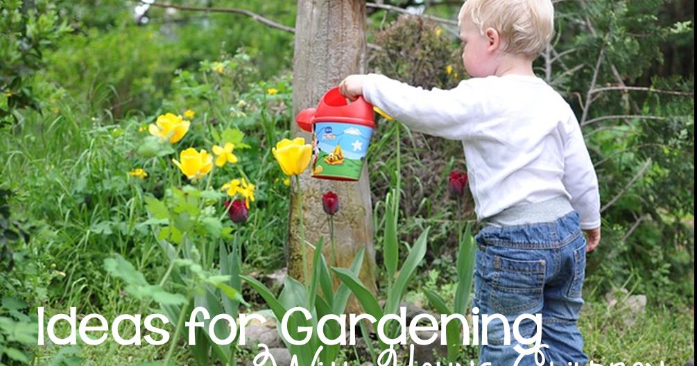 Preschool ponderings ideas for gardening with young children for Gardening with children