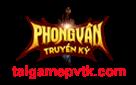 Tải game Phong Vân Truyền Kỳ | Tải game PVTK v.24 MỚI NHẤT