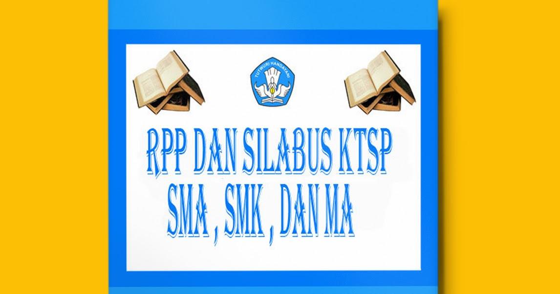 Download Rpp Dan Silabus Kurikulum Ktsp Sma Semua Mata Pelajaran Terbaru 2015 Gratis