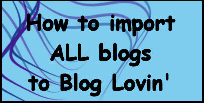 How to Import Blogs to Blog Lovin' from Google Reader