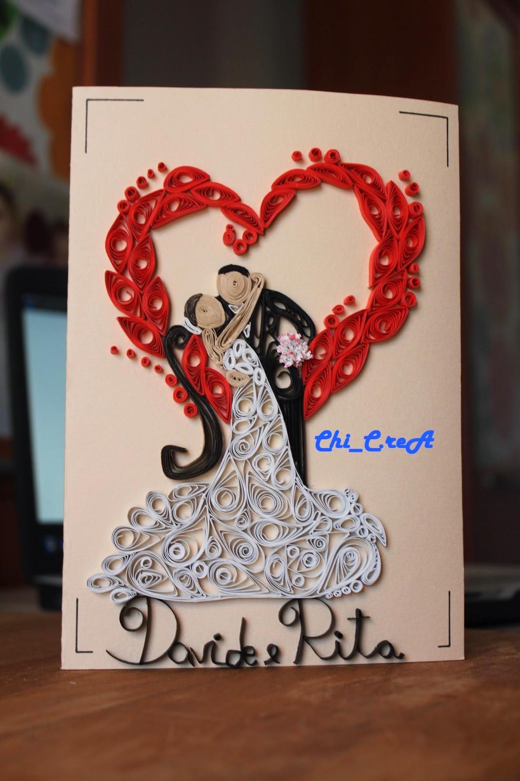 Biglietti Auguri Matrimonio Quilling : Chi c rea