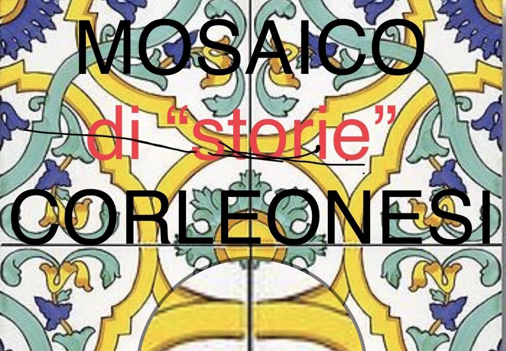 """LEGGETE Mosaico di """"storie"""" corleonesi"""