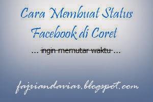 Cara Membuat Status Facebook di Coret