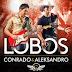 Baixar CD Conrado e Aleksandro - Lobos (Lançamento 2014)