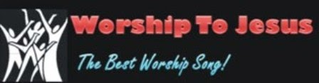 Worship To Jesus