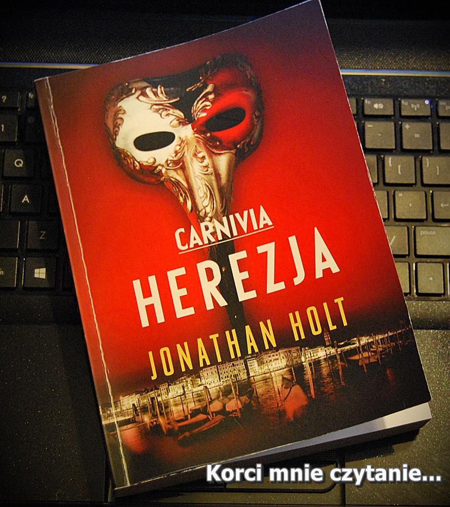 "Jonathan Holt ""Carnivia. Herezja"""