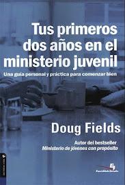 TUS PRIMEROS DOS AÑOS EN EL MINISTERIO JUVENIL - DOUG FIELDS