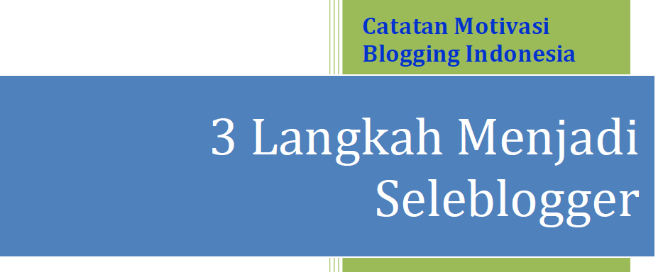 3 Langkah Menjadi Seleblogger
