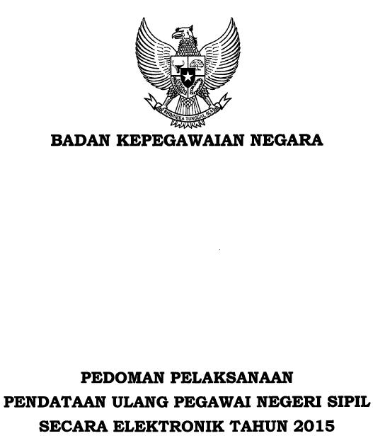 Pedoman Pelaksanaan PUPNS  (Pendaftaran Ulang Pegawai Negeri Sipil) Tahun 2015
