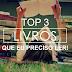 Top 3 Livros Que Preciso Ler