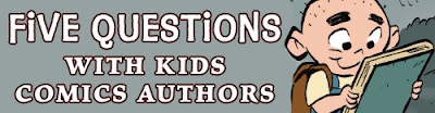 http://www.macteenbooks.com/graphic-novels/five-questions-with-kids-comics-authors/