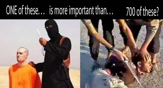 Left: James Foley just before beheading by ISIS soldier; Right: One of 700+ al-Sheitat Syrian tribesmen just before  beheading by ISIS soldiers. Both videos were posted by the so-called Islamic State.  One was virtually ignored, the  other made the front pages of every major news outlet.