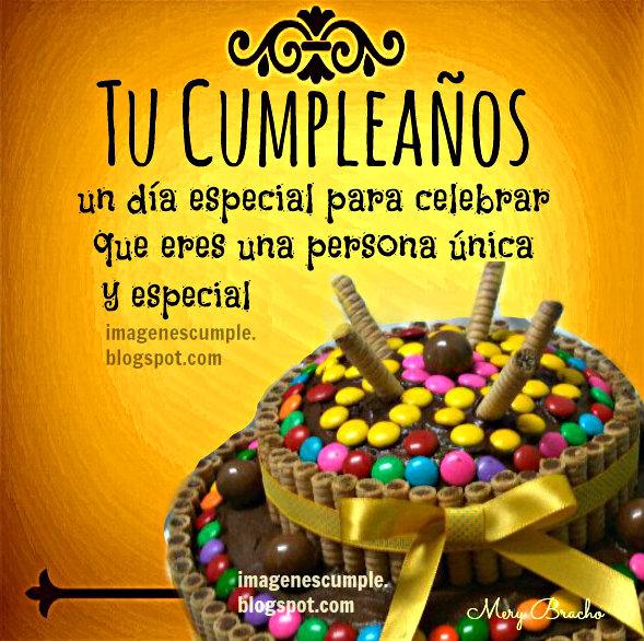 Imagen bonita de feliz cumpleaños con lindos deseos mensaje especial para una persona única en su cumple. Por Mery Bracho