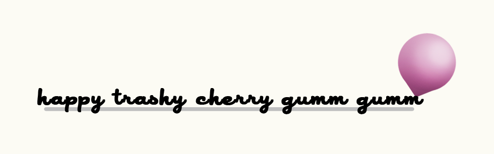 ♥ happy  trashy cherry gum ♥