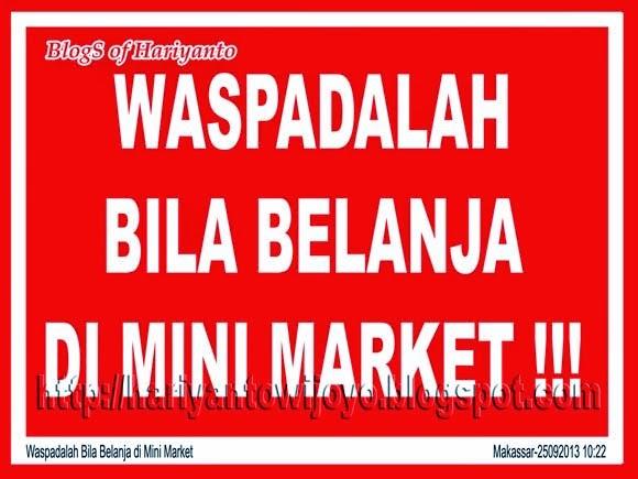 Waspadalah Bila Belanja Di Mini Market