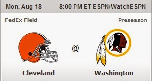 Cleveland Browns (AFC North) vs Washington Redskins (NFC East) Live NFL 2014 Preseason