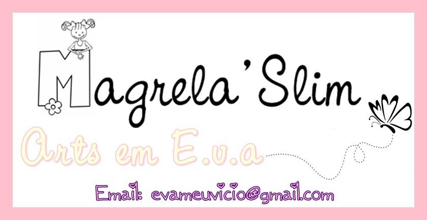 Magrela'Slim Artesanatos em E.v.a