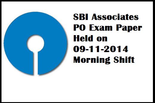 sbi associates po exam paper held on 09-11-2014 morning- sbi associates po question paper
