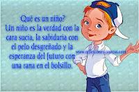 Un niño es la verdad con la cara sucia, la sabiduría con el pelo desgreñado y la esperanza del futuro con una rana en el bolsillo.