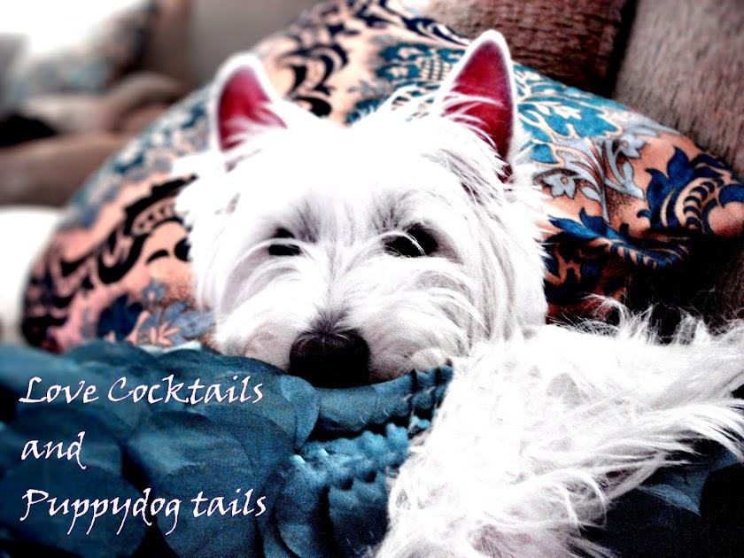 Love Cocktails & Puppydog Tails