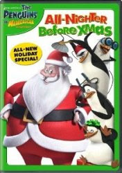 The Penguins Of Madagascar All Nighter Before XmaS (2011)